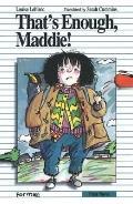 That's Enough Maddie