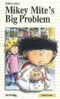 Mikey Mite's Big Problem
