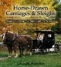 Horse-Drawn Carriages and Sleighs : Elegant Vehicles from New England and New Brunswick