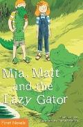 Mia, Matt and the Lazy Gator
