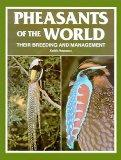Pheasants of the World Their Breeding and Management