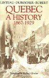 Quebec: A History 1867-1929