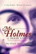 Ms. Holms of Baker Street The Truth About Sherlock