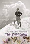 This Wild Spirit Women in the Rocky Mountains of Canada