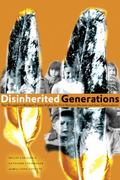 Disinherited Generations : Our Struggle to Reclaim Treaty Rights for First Nations Women and...