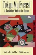 Tokyo, My Everest A Canadian Woman in Japan