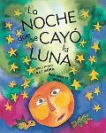 La noche que se cayo la luna (Spanish Edition)