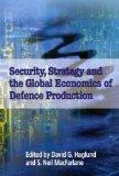Security, Strategy, and the Global Economics of Defence Production