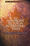 Nonprofit Sector in Interesting Times Case Studies in a Changing Sector