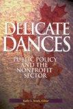 Delicate Dances Public Policy and the Nonprofit Sector