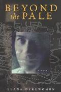 Beyond the Pale A Novel