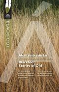 Blackfoot Stories of Old
