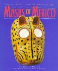 Masks of Mexico Tigers, Devils, and the Dance of Life