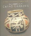 Secrets of Casas Grandes Precolumbian Art & Archaeology of Northern Mexico