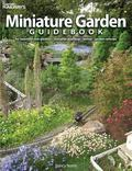 Miniature Garden Guidebook: For Beautiful Rock Gardens, Container Plantings, Bonsai, Garden ...