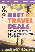 Consumer Reports 1999 Best Travel Deals: Tips & Strategies on Traveling Well For Less - Cons...