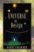 Universe By Design An Explanation Of Cosmology And Creation