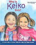 Why Is Keiko Sick?
