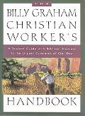 Billy Graham Christian Worker's Handbook A Topical Guide With Biblical Answers to the Urgent...