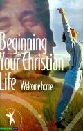 Beginning Your Christian Life: Welcome Home