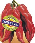 Totally Chile Peppers Cookbook