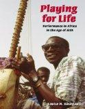 Playing for Life Performance in Africa in the Age of AIDS