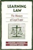 Learning Law The Mastery of Legal Logic