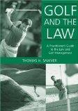 Golf And The Law: A Practitioner's Guide To The Law And Golf Course Management