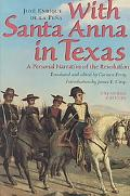 With Santa Anna in Texas A Personal Narrative of the Revolution
