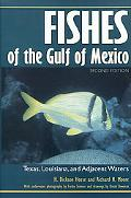 Fishes of the Gulf of Mexico Texas, Louisiana and Adjacent Waters
