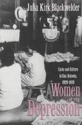 Women of the Depression Caste and Culture in San Antonio, 1929-1939