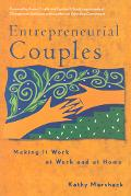 Entrepreneurial Couples: Making It Work at Work and at Home