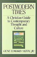 Postmodern Times A Christian Guide to Contemporary Thought and Culture