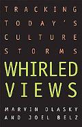 Whirled Views Tracking Today's Culture Storms