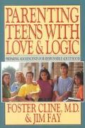 Parenting Teens With Love & Logic Preparing Adolescents for Responsible Adulthood