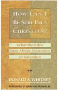 How Can I Be Sure I'm a Christian? What the Bible Says About Assurance of Salvation