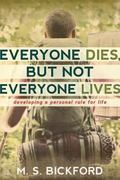 Everyone Dies, but Not Everyone Lives : Developing a Personal Rule for Life