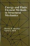 Energy and Finite Element Methods in Structural Mechanics Si Units Edition