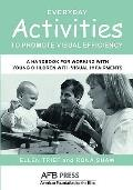 Everyday Activities to Promote Visual Efficiency: A Handbook for Working with Young Children...
