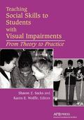 Teaching Social Skills to Students with Visual Impairments Theory to Practice