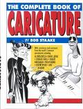 Complete Book of Caricature - Bob Staake - Hardcover - 1st ed