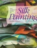 Complete Book of Silk Painting - Diane Tuckman - Hardcover - 1ST ED.