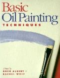 Basic Oil Painting Techniques - Greg Albert - Paperback - 1st ed
