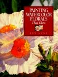 Painting Watercolor Florals That Glow - Jan Kunz - Hardcover