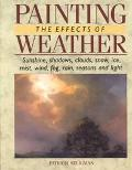Painting the Effects of Weather - Patricia Seligman - Hardcover