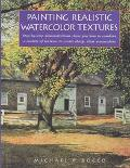 Painting Realistic Watercolor Textures - Michael P. Rocco - Hardcover