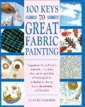 100 Keys to Great Fabric Painting - Julia Richardson - Hardcover - SPIRAL