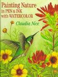 Painting Nature in Pen and Ink with Watercolor - Claudia Nice