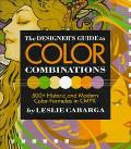 Designer's Guide to Color Combinations 500+ Historic and Modern Color Formulas in Cmyk
