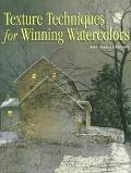 Texture Techniques for Winning Watercolors - Ray Hendershot - Hardcover